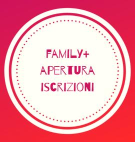 Family+ apertura iscrizioni