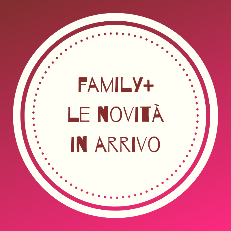 gli eventi gratuiti family+